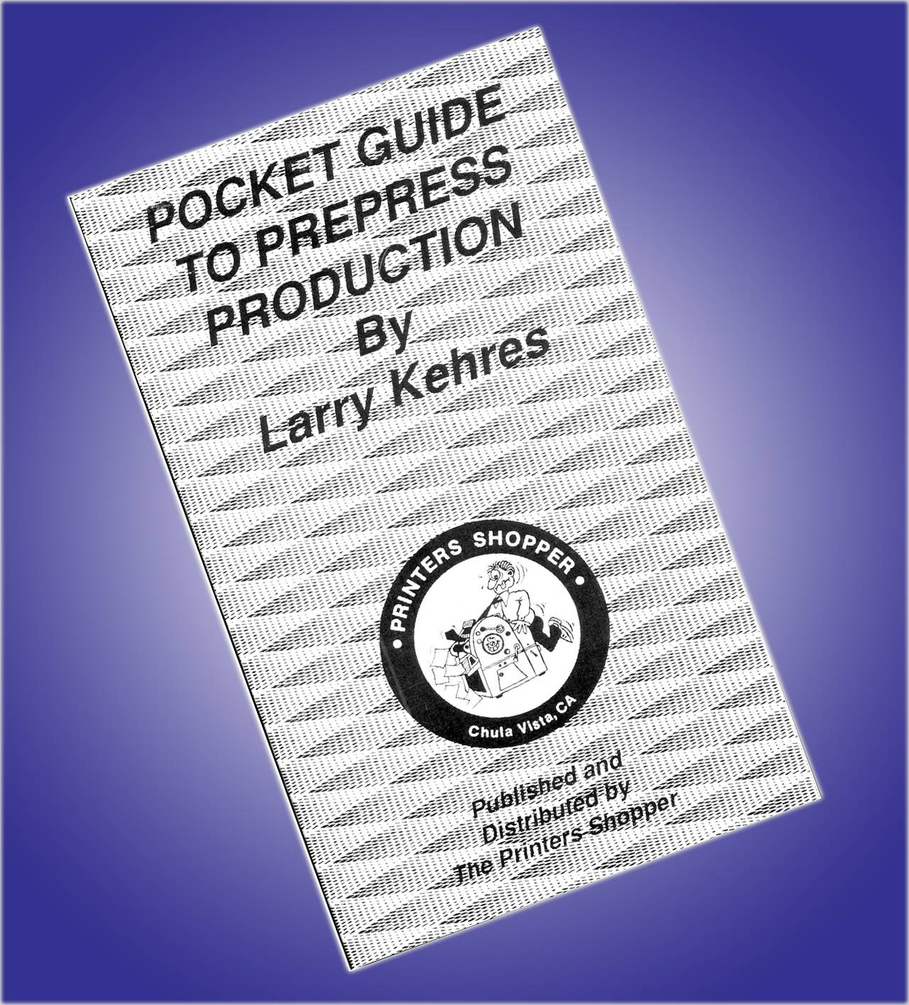 POCKET GUIDE TO PREPRESS By Larry Kehres