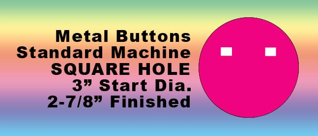 "METAL BUTTONS, STANDARD 3"" Size - QTY:100"